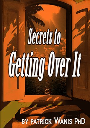 Secrets to getting over it audio Patrick Wanis