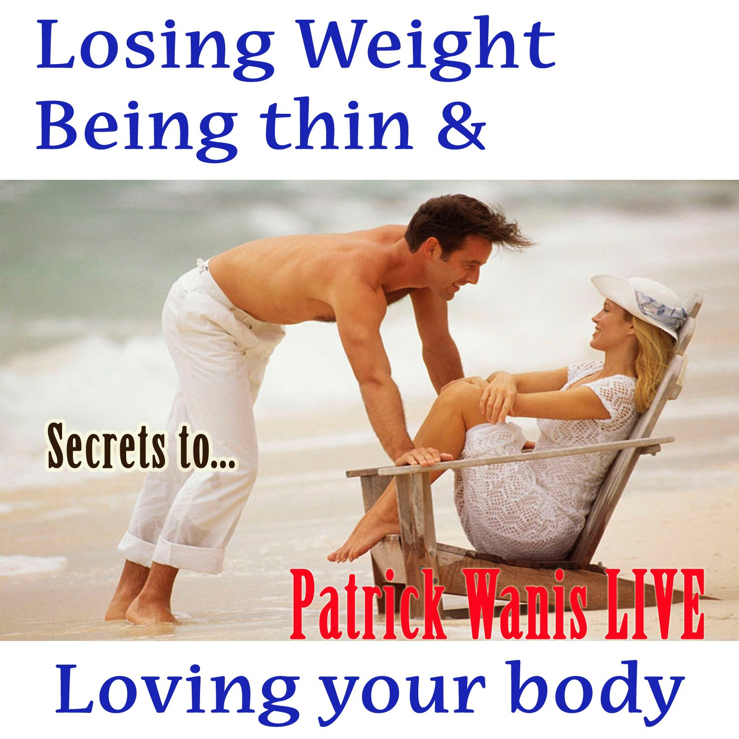 Secrets To Losing Weight, Being Thin & Loving Your Body + Bonuses – Instant Download