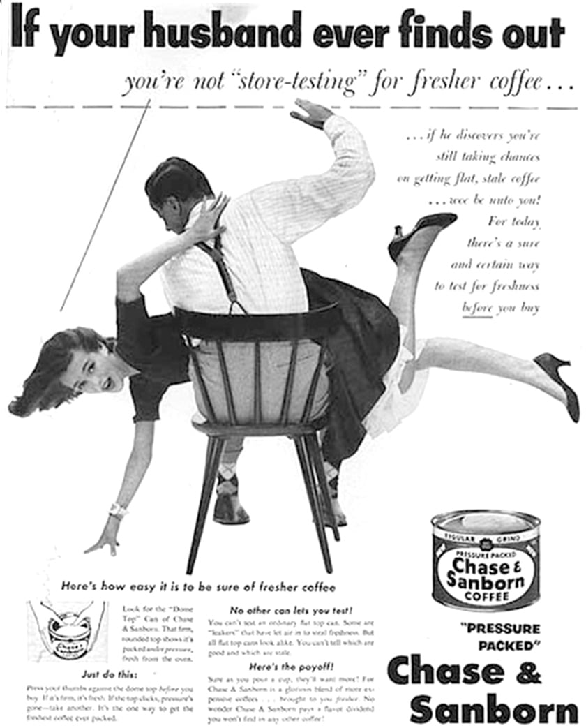 Ad for Chase & Sanborn Coffee from the 1950s instructing women to ensure they please their man or face being hit and physically punished